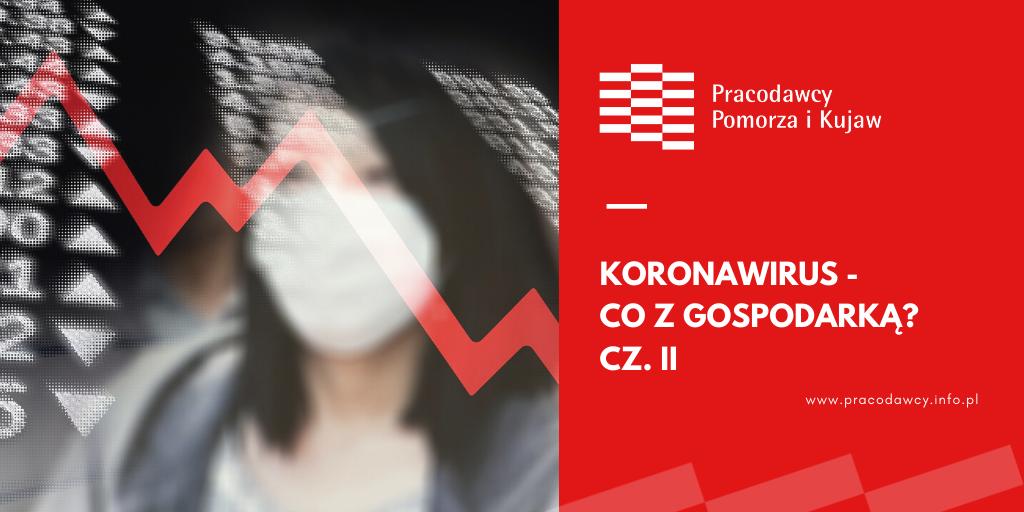 Koronawirus - co z gospodarką? cz. II