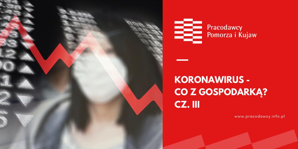Koronawirus - co z gospodarką? cz. III